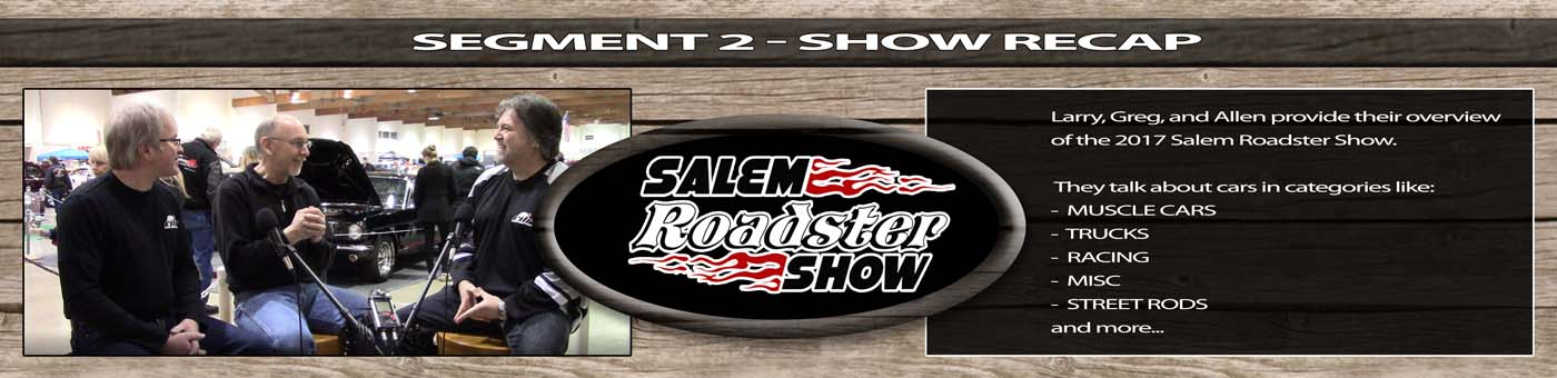Video -2017 Salem Roadster Segment 2 - Recap