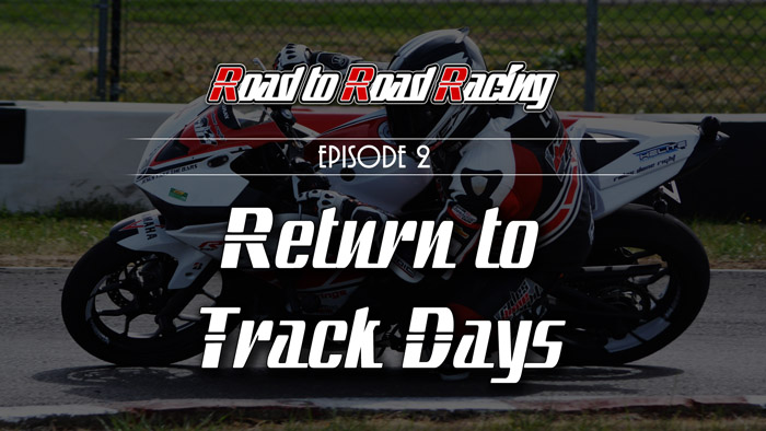 Video -RDR Video Series: Episode 2 - Return to Track Days